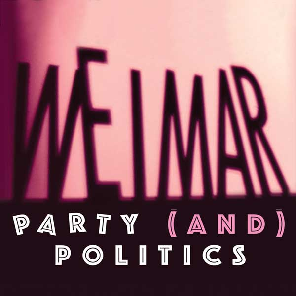 Weimar: Party (and) Politics